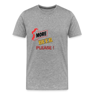 1More BEER please - Männer Premium T-Shirt