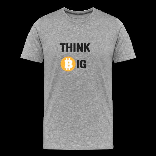 Think Big - Männer Premium T-Shirt