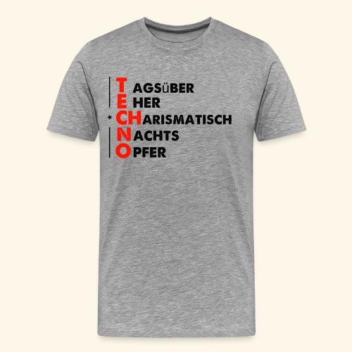 Tagsüber eher Charismatisch Nachts Opfer Techno - Männer Premium T-Shirt