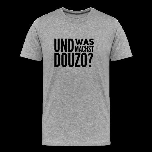 Was machst Douzo? - Männer Premium T-Shirt