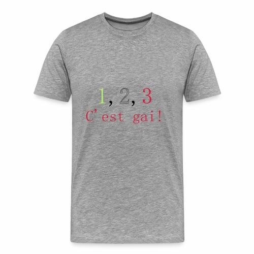 1,2,3 c'est gai ! - T-shirt Premium Homme