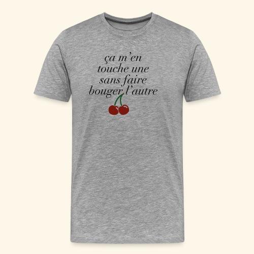 Ça m'en touche une sans faire bouger l'autre ! - T-shirt Premium Homme