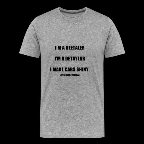 I'm a detailer! - Men's Premium T-Shirt