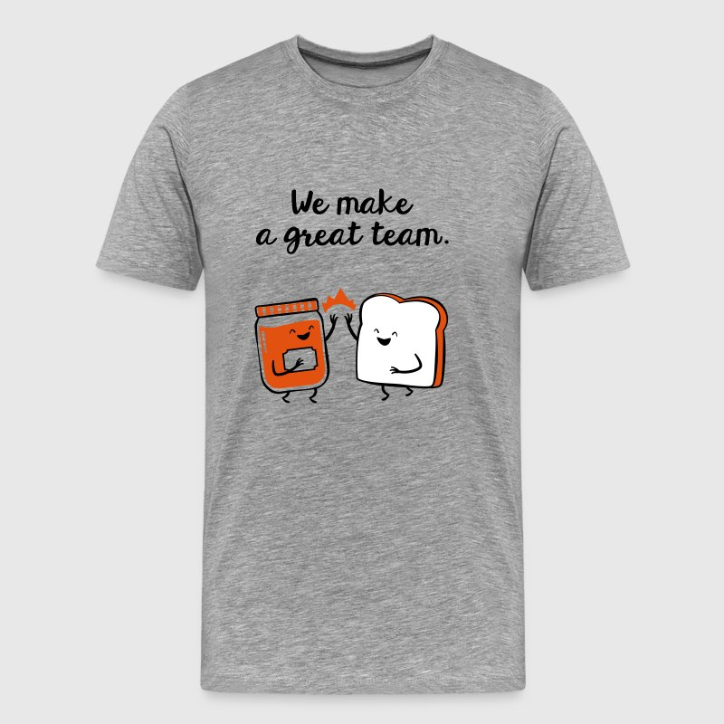 We Make A Great Team - Men's Premium T-Shirt