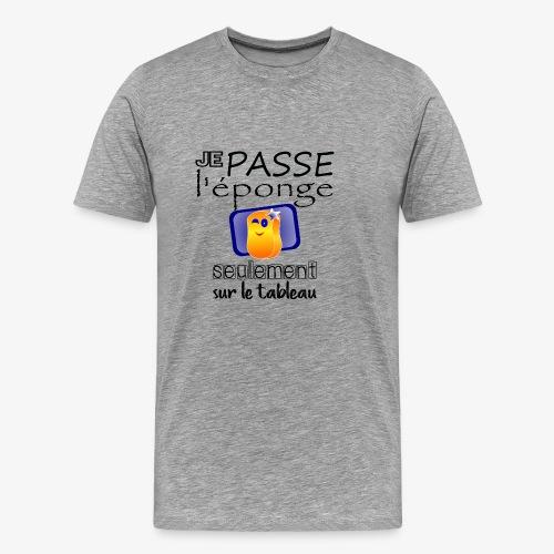 Je passe l'éponge3 - T-shirt Premium Homme