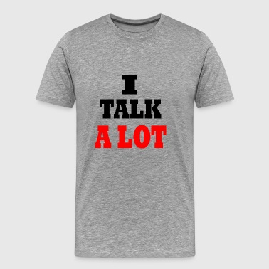 ik praat veel - Mannen Premium T-shirt