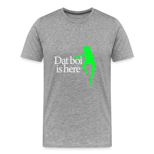 Dat boi shirt white writing - men - Men's Premium T-Shirt