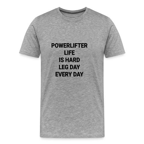 Leg day every day - Camiseta premium hombre