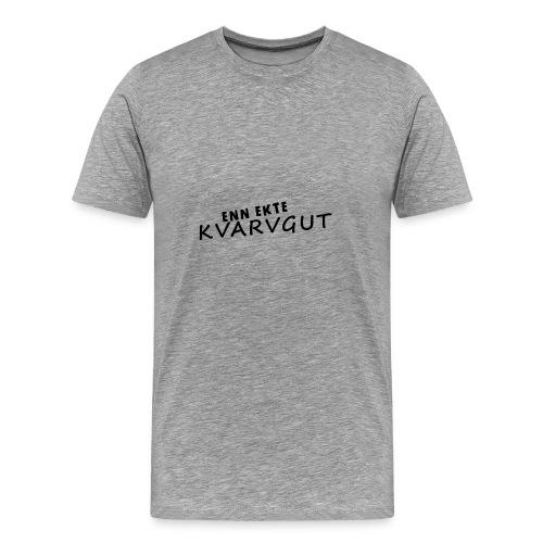Enn Ekte Kvarvgut - Premium T-skjorte for menn