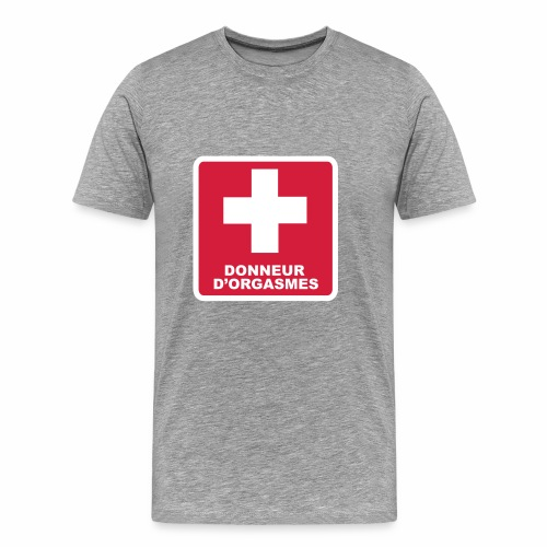 Donneur d'orgasmes - T-shirt Premium Homme