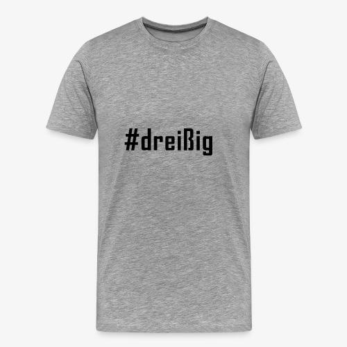30. Geburtstag Hashtag #dreißig (schwarz) - Männer Premium T-Shirt
