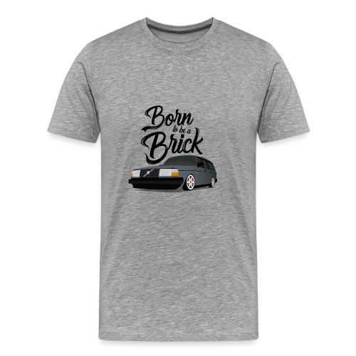 Born to be a Brick - T-shirt Premium Homme