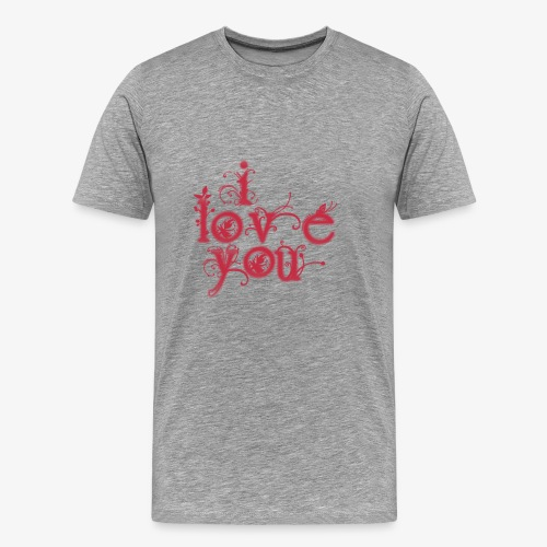 I LOVE YOU - Camiseta premium hombre