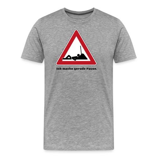 Ich mache gerade Pause - Männer Premium T-Shirt