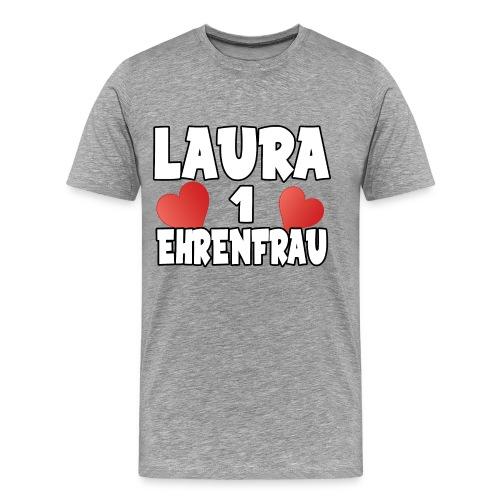 Laura eine Ehrenfrau - Männer Premium T-Shirt