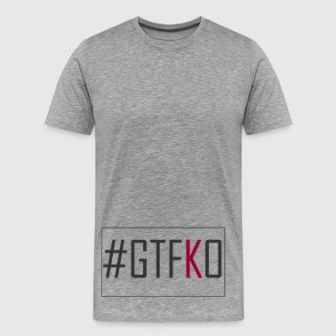 GTFKO - Männer Premium T-Shirt