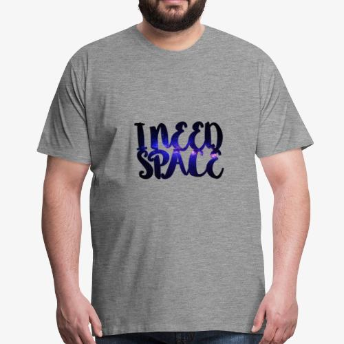 I Need Space - Männer Premium T-Shirt