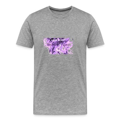 I just wanT Bitches & Coca MoCa t'shirt - Men's Premium T-Shirt