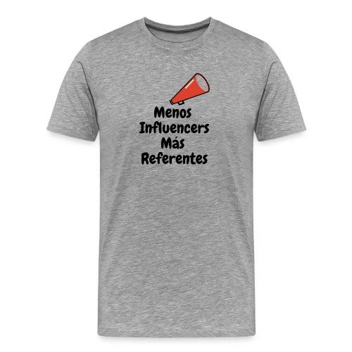 Menos inluencers mas referentes - Camiseta premium hombre