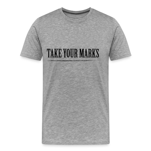 TAKE YOUR MARKS - Maglietta Premium da uomo
