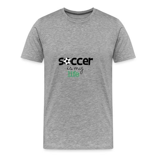 soccer is life - Camiseta premium hombre