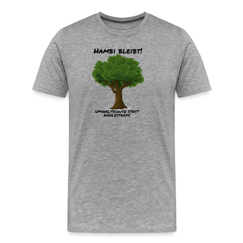 Hambi bleibt! - Männer Premium T-Shirt