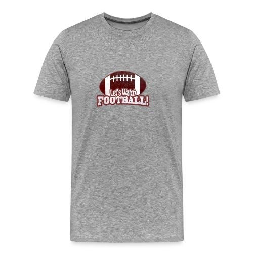 Let's Watch FOOTBALL - Männer Premium T-Shirt