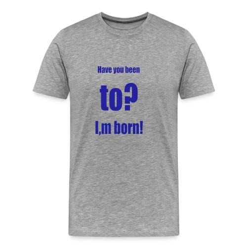 ich bin so geboren blau - Männer Premium T-Shirt
