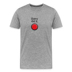 Barry did it - Men's Premium T-Shirt