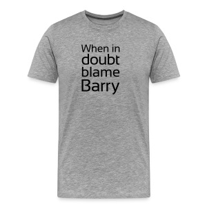 Blame Barry - Men's Premium T-Shirt