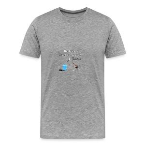 Der Lümmel Trinkt das Wasser - Männer Premium T-Shirt