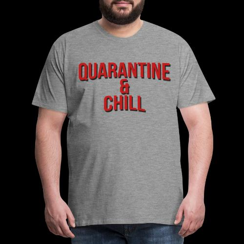 Quarantine & Chill Corona Virus COVID-19 - Männer Premium T-Shirt