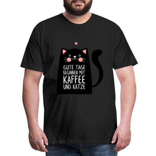 Gute Tage starten mit Kaffee und Katze - Männer Premium T-Shirt