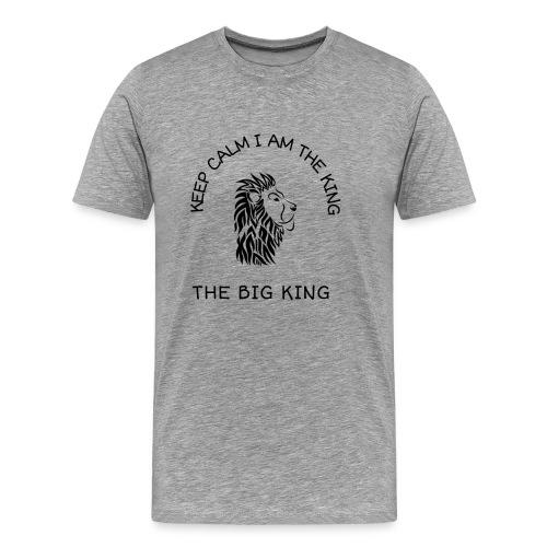 Keep calm I am the king - T-shirt Premium Homme