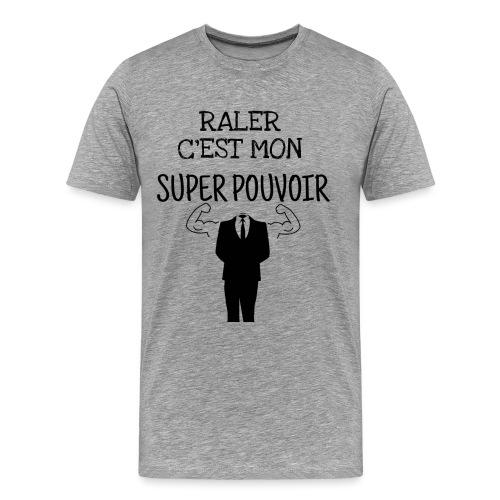 Râler c'est mon super pouvoir - T-shirt Premium Homme