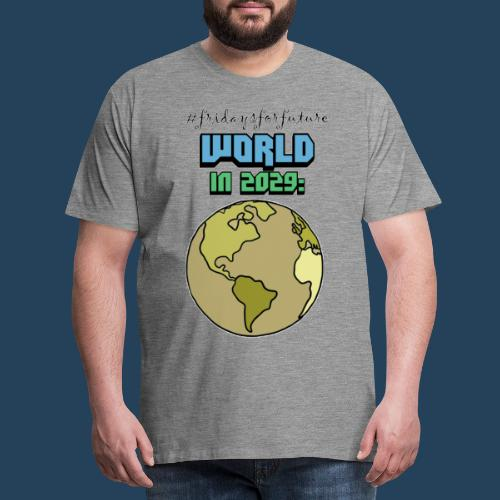 World in 2029 #fridaysforfuture #timetravelcontest - Männer Premium T-Shirt
