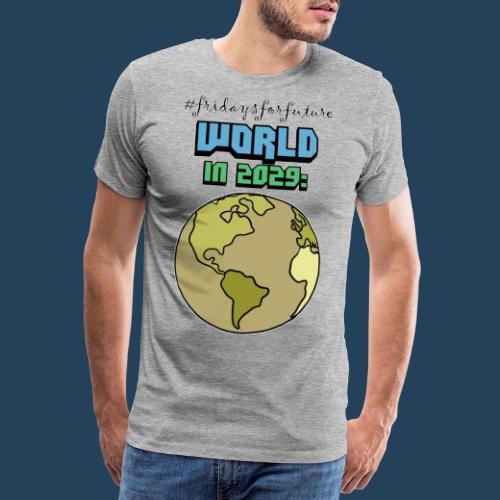 World in 2029 #fridaysforfuture #timetravelcontest - Männer Premium T-Shirt