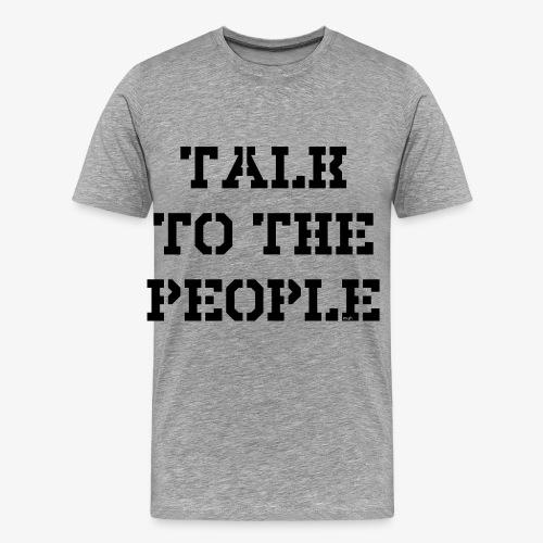 Talk to the people - schwarz - Männer Premium T-Shirt