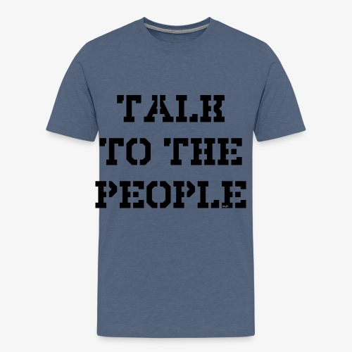Talk to the people - schwarz - Männer Premium T-Shirt