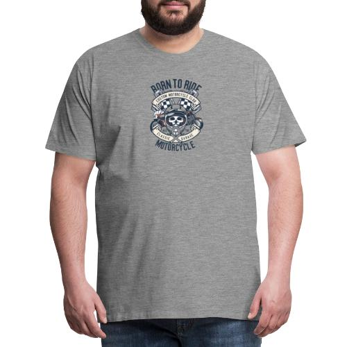 Born To Ride Motorcycle - T-shirt Premium Homme