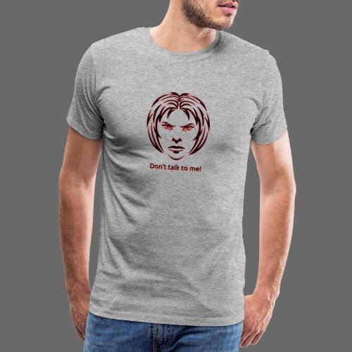 Don't talk to me! in black - Männer Premium T-Shirt