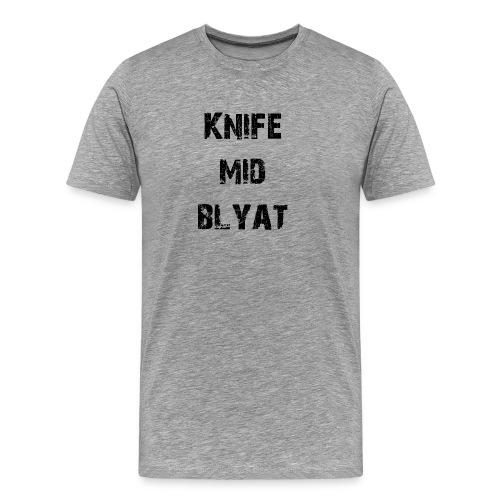 Knife mid Blyat - T-shirt Premium Homme