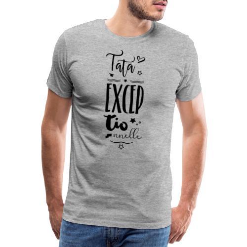 Tata exceptionnelle - T-shirt Premium Homme