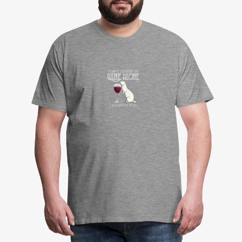 Wine Alone Ferrets - Miesten premium t-paita