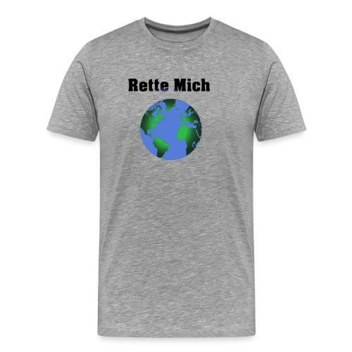 Rette Mich - Männer Premium T-Shirt