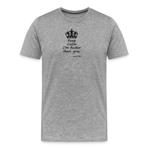 keep_calm_faster - Camiseta premium hombre