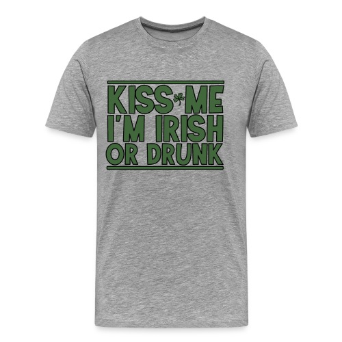 kiss me at the irish or drunk - Party celebrate beer - Men's Premium T-Shirt