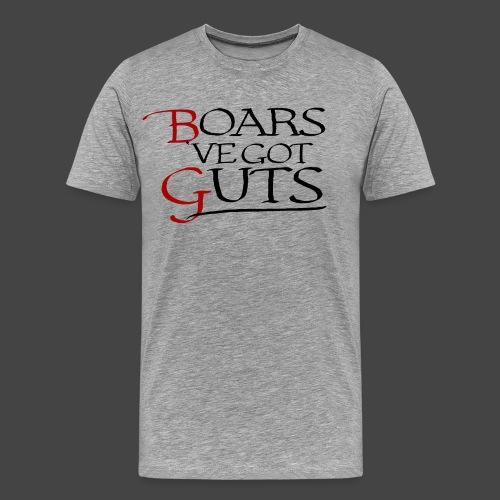 Boarsˋve got Guts! - Männer Premium T-Shirt
