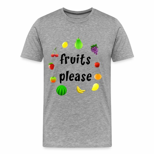 Fruits, please - Männer Premium T-Shirt