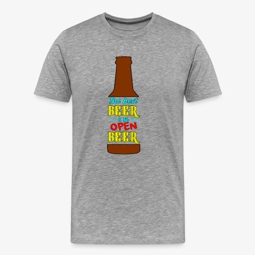 The Best BEER is an open BEER - Männer Premium T-Shirt